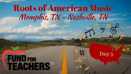 Roots of American Music – Road to Nashville – Day 3