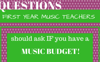 Questions for FIRST YEAR MUSIC TEACHERS Should Ask IF You Have a MUSIC BUDGET!