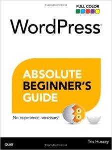 Hussey, WordPress: Absolute Beginner's Guide