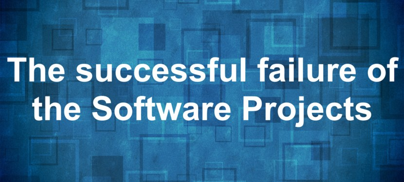 The successful failure of the Software Projects
