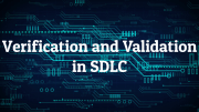Verification and Validation in SDLC