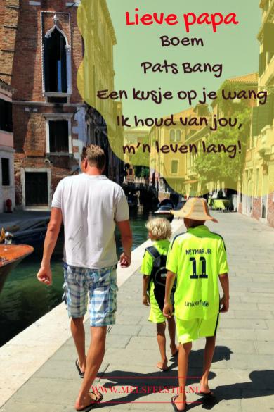 Lieve papa Boem pats bang een kusje op je wang ik houd van jou mijn hele leve lang - cadeau ideeën voor Vaderdag - rijmpje voor vaderdag - op de foto zie je vader Vincent en de mannen in Venetië-