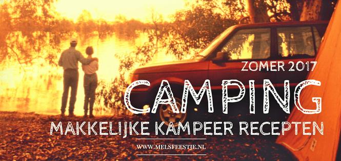 Zomer 2017 op de Camping Makkelijke Kampeer Recepten. Lekkere simpele gerechten voor op de camping die binnen 30 minuten op tafel staan.