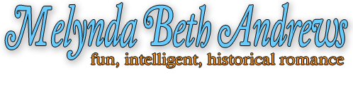 Melynda Beth Andrews--Fun, intelligent, historical romance, Author of the Regency Matchmaker Series