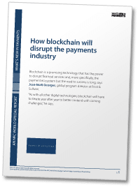 How blockchain will disrupt the payments industry