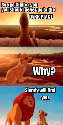 Meme Creator Funny See Ya Simba You You Should Never Go