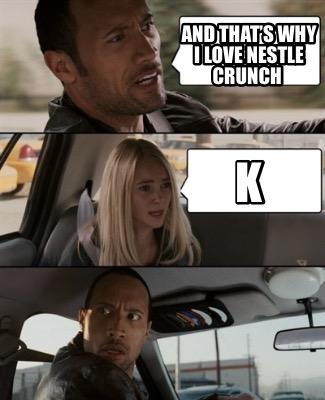 Nestle Crunch Meme : nestle, crunch, Creator, Funny, That's, Nestle, Crunch, Generator, MemeCreator.org!