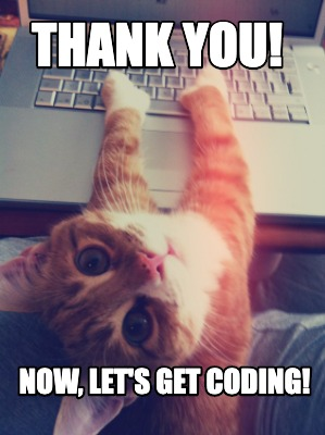 Thank You Cat Meme : thank, Creator, Funny, Thank, Let's, Coding!, Generator, MemeCreator.org!