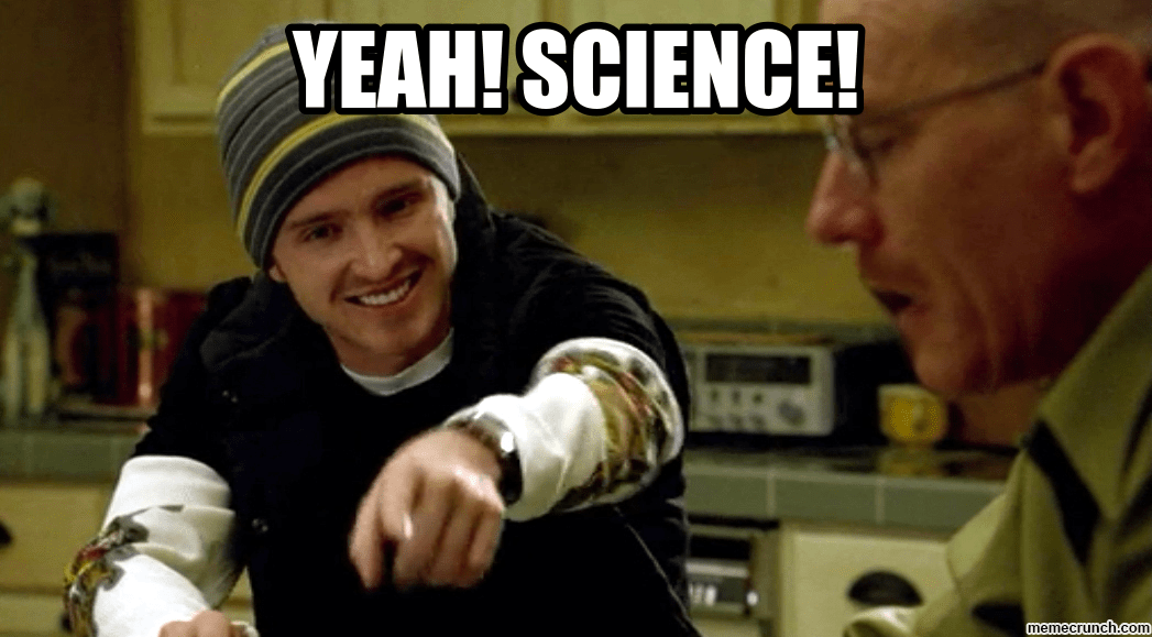 science yeah meme blinded bad breaking training strength jesse pinkman reddit memecrunch liquid yes yea its scientific need changes behind