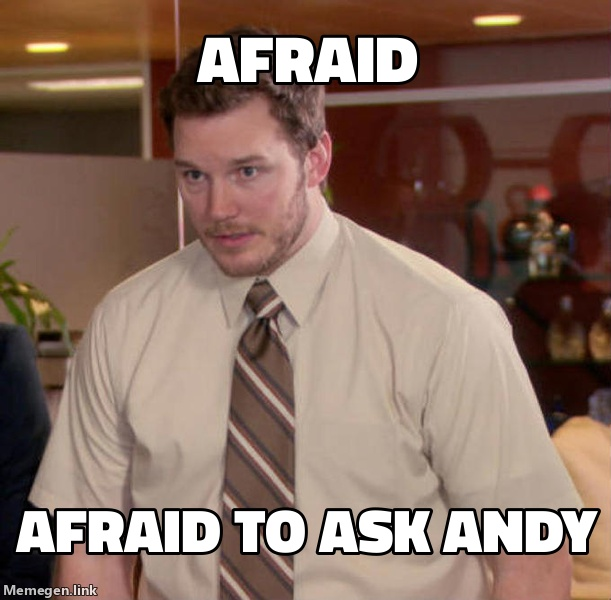 Afraid to Ask Andy