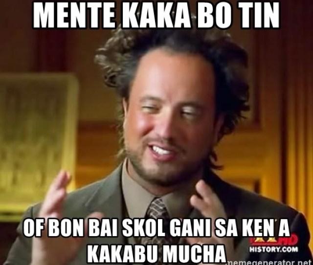 Ancient Aliens Mente Kaka Bo Tin Of Bon Bai Skol Gani Sa Ken A Kakabu