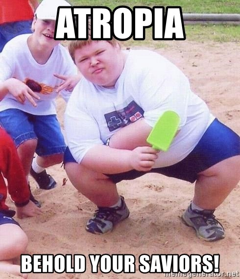 Atropia Behold your saviors! American Fat Kid Meme
