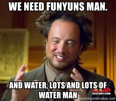 Image result for and funyuns man