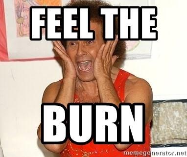 Feel the burn!