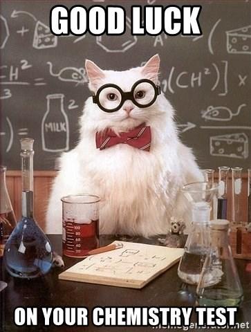 Best Of Luck Meme : CHEMISTRY, Chemistry, Generator