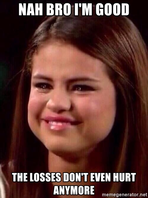 Nah Im Good Meme : Losses, Don't, Anymore, Selena, Gomez, Crying, Generator