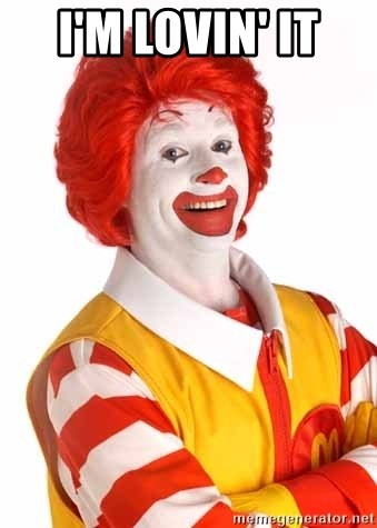 Im Lovin It Meme : lovin, Lovin', Ronald, Mcdonald, Generator
