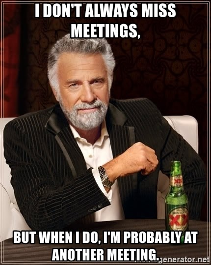 Another Meeting Meme : another, meeting, Don't, Always, Meetings,, Probably, Another, Meeting., Interesting, World, Generator