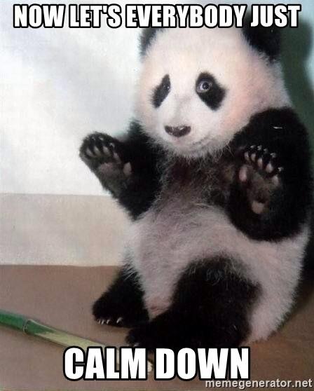 Everybody Calm Down Meme : everybody, Let's, Everybody, Whoah, Panda, Generator