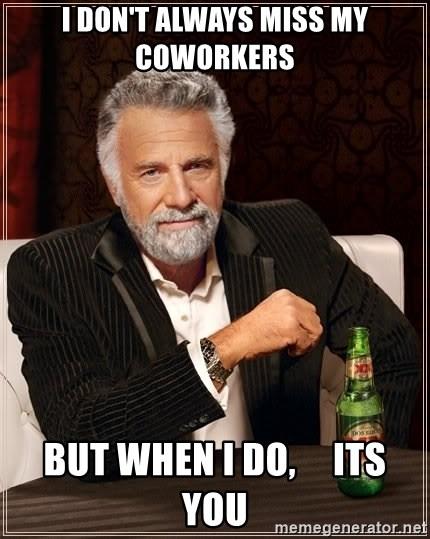 Miss Coworker Meme : coworker, Don't, Always, Coworkers, Interesting, World, Generator