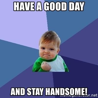 meme good morning handsome