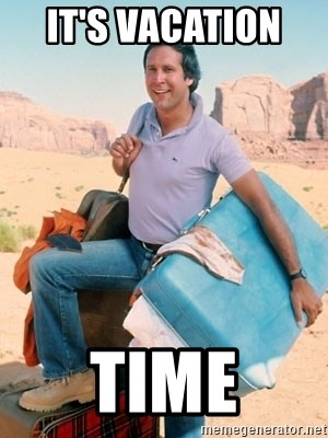 It S Vacation Time Clark Griswold Vacation Meme Generator