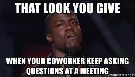 THAT LOOK YOU GIVE WHEN YOUR COWORKER KEEP ASKING QUESTIONS AT A MEETING -  Kevin Hart Face | Meme Generator