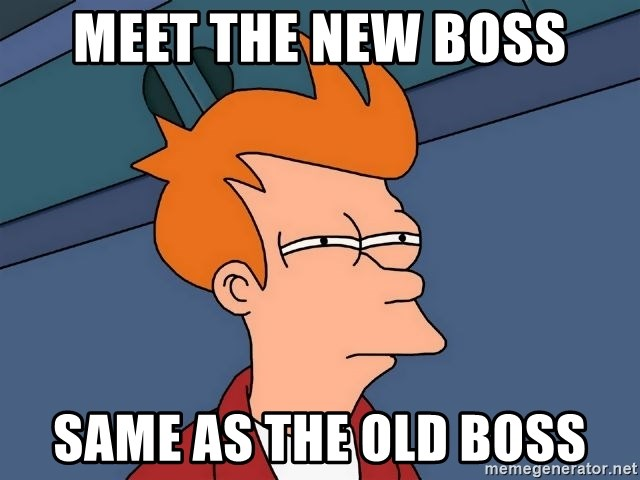 meet the new boss same as the old boss - Futurama Fry | Meme Generator
