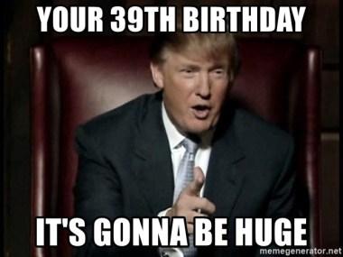 Happy 39th Birthday Meme