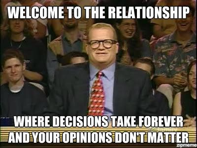 http://weknowmemes.com/wp-content/uploads/2012/06/welcome-to-the-relationship-drew-carey.jpg