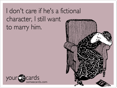 http://cdn2.teen.com/wp-content/uploads/2013/02/I-dont-care-if-hes-fictional.png