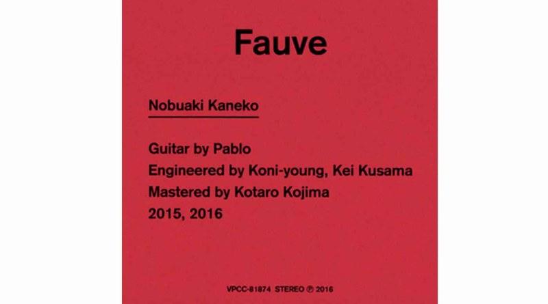 金子ノブアキ(Nobuaki Kaneko)新專輯《Fauve》 充滿生命能量的巔峰之作