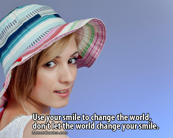 smile to change the world meme quote