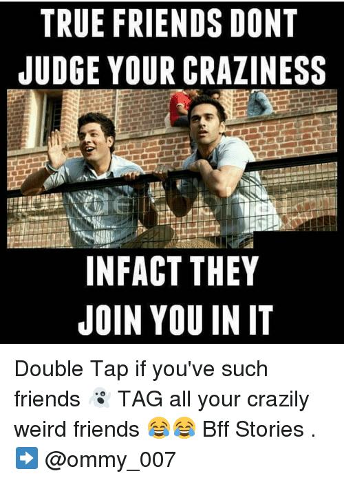 Weird Friends Meme : weird, friends, Crazy, Friend, Memes