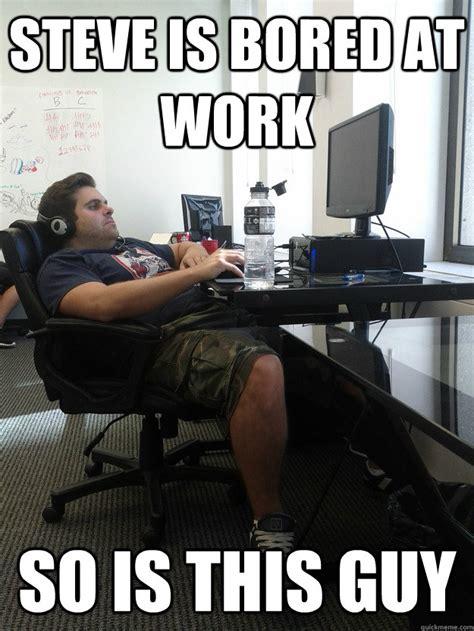 Bored at Work Memes