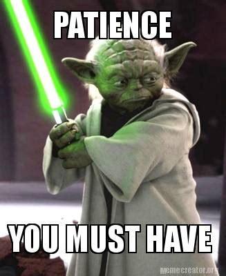 Patience Meme : patience, Patience, Memes