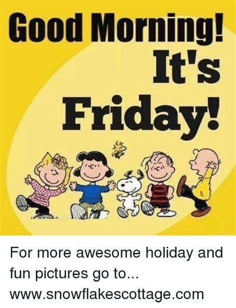 Good Friday Morning Meme : friday, morning, Friday, Morning, Memes