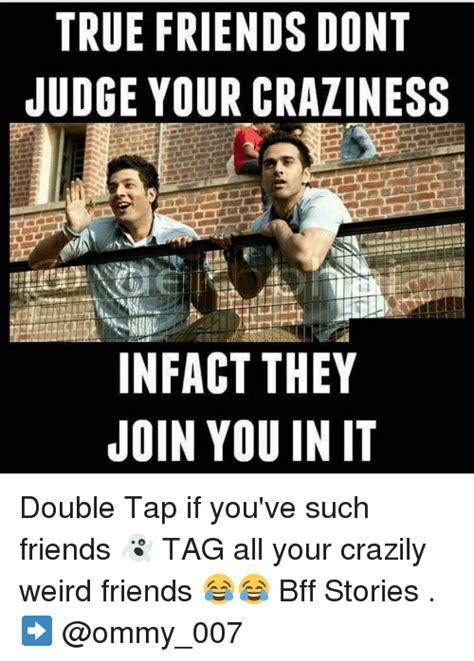 Crazy Friend Meme : crazy, friend, Weird, Friend, Memes