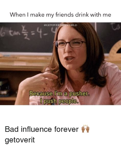 Bad Friend Meme : friend, Influence, Friend
