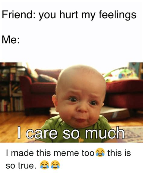 Hurt Feelings Memes : feelings, memes, Feelings, Memes