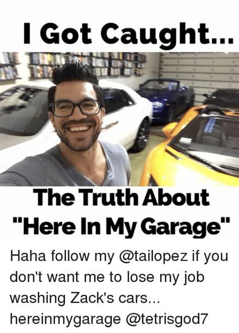 Here In My Garage Meme : garage, Garage, Memes