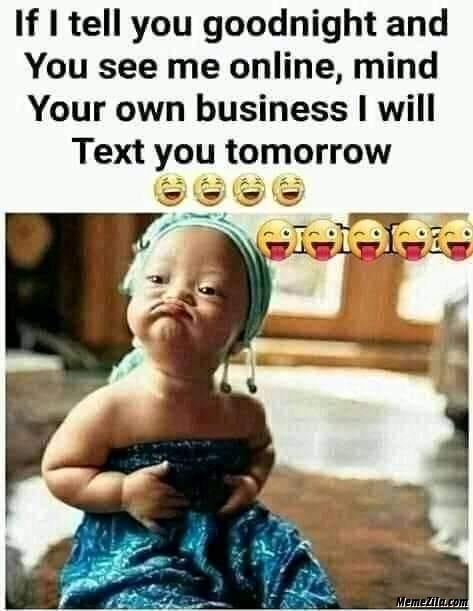 Mind Your Business Meme : business, Goodnight, Online, Business, Tomorrow, MemeZila.com