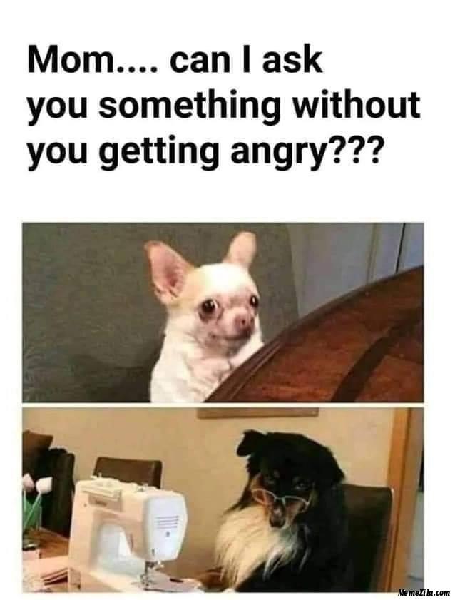 Mad Mom Meme : Something, Without, Getting, Angry, MemeZila.com