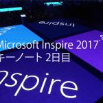 Microsoft Inspire 2017 2日目のキーノート