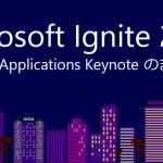 Microsoft Ignite 2018 Business Applications Keynote Summary