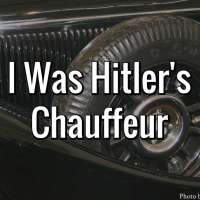 I Was Hitler's Chauffeur