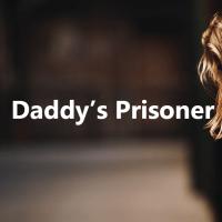 Daddy's Prisoner