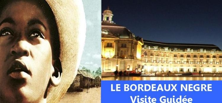 La Visite-Guidée le Bordeaux Nègre: dimanche 30 mars et 5 avril (Escale du livre) – et jusqu'en déc 2014