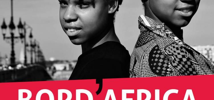 BORD'AFRICA présentée à la Quinzaine de l'Egalité de Bordeaux du 16 au 27 novembre
