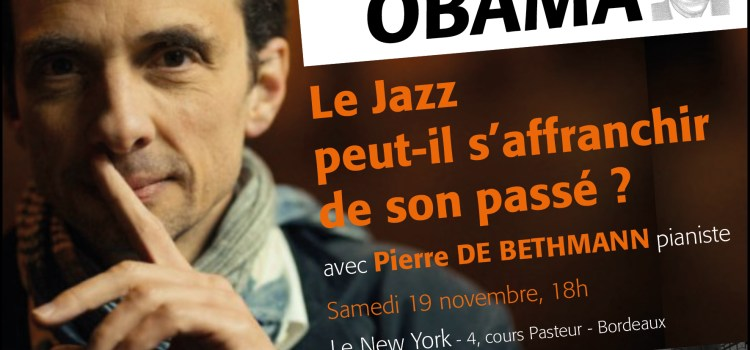 Café Obama: « Le jazz peut-il s'affranchir de son passé? » (19 novembre au New York)